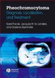 Pheochromocytoma : Diagnosis, Localization, and Treatment, Pacak, Karel and Eisenhofer, Graeme, 1405149507