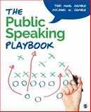 The Public Speaking Playbook, Gamble, Teri Susan Kwal and Gamble, Michael W., 1452299501