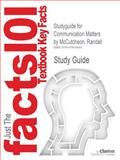 Studyguide for Communication Matters by Randall Mccutcheon, Isbn 9780314013903, Cram101 Textbook Reviews Staff and McCutcheon, Randall, 1478419504