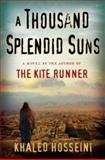 A Thousand Splendid Suns, Khaled Hosseini, 1594489505