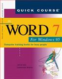 Quick Course in Word 7 for Windows 95 : Education/Training Edition, Cox, Joyce and Dudley, Christina, 1879399504