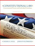 Constitutional Law : Governmental Powers and Individual Freedoms, Hall, Daniel E. and Feldmeier, John, 0135109507