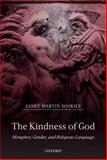 The Kindness of God : Metaphor, Gender, and Religious Language, Soskice, Janet Martin, 0198269501