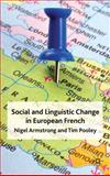 Social and Linguistic Change in European French, Armstrong, Nigel and Pooley, Tim, 0230219500