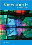Viewpoints : Readings Worth Thinking and Writing About, Adams, W. Royce, 0618639500