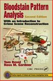 Bloodstain Pattern Analysis, Bevel, Virgil Thomas and Gardner, Ross M., 0849309506