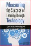 Measuring the Success of Learning Through Technology, Tamar Elkeles and Patricia Pulliam Phillips, 1562869507