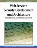 Web Services Security Development and Architecture : Theoretical and Practical Issues, Carlos Gutierrez, 1605669504