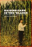 Raising Cane in the 'Glades : The Global Sugar Trade and the Transformation of Florida, Hollander, Gail M., 0226349500