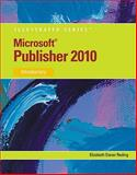 Microsoft Publisher 2010 : Illustrated, Reding, Elizabeth Eisner, 0538749504