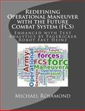 Redefining Operational Maneuver with the Future Combat System (FCS), Michael Rosamond and PageKicker Robot Fast Heinz, 1494309505