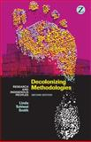 Decolonizing Methodologies : Research and Indigenous Peoples, Smith, Linda Tuhiwai, 1848139500