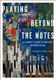 Playing Beyond the Notes 1st Edition