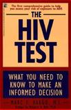 The HIV Test : What You Need to Know to Make an Informed Decision, Vargo, Marc, 0671779508