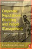 Corporate Reputations, Branding and People Management : A Strategic Approach to HR, Martin, Graeme and Hetrick, Susan, 0750669500