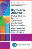 Regression Analysis : Unified Concepts, Practical Applications, Computer Implementation, Bowerman, Bruce and Murphree, Emily, 1606499505
