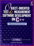 Object-Oriented Test and Measurement Software Development in C++ : Bridging the Gap Between Object-Oriented Programming and Test Measurement, Atchison, Lee and Hewlett-Packard Company Staff, 0132279509