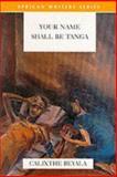 Your Name Shall Be Tanga, Beyala, Calixthe, 0435909509
