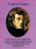Fantasy in F Minor, Barcarolle, Berceuse and Other Works for Solo Piano, Frédéric Chopin, 0486259501