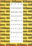 Road Transport Before the Railways : Russell's London Flying Waggons, Gerhold, Dorian, 0521419506