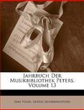 Jahrbuch der Musikbibliothek Peters, Emil Vogel and Leipzig Musikbibliothek, 1149009500