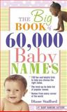 The Big Book of 60,000 Baby Names, Diane Stafford, 1402209509