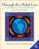Through the Global Lens : An Introduction to the Social Sciences, Strada, Michael J., 0130979503
