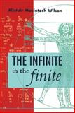 The Infinite in the Finite, Wilson, Alistair Macintosh, 0198539509