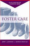 Casebook : Foster Care (Allyn and Bacon Casebook Series), Johnson, Jerry L. and Grant, George, 0205389503