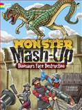 MONSTER MASH-Up--Dinosaurs Face Destruction, George Toufexis, 0486489507