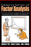 Making Sense of Factor Analysis : The Use of Factor Analysis for Instrument Development in Health Care Research, Pett, Marjorie A. and Lackey, Nancy R., 0761919503