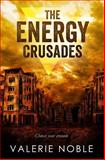 The Energy Crusades, Valerie Noble, 1500379506