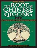 The Root of Chinese Qigong, Jwing-Ming Yang, 1886969507