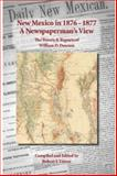 New Mexico In 1876-1877 : The Travels and Reports of William D. Dawson: A Newspaperman's View, Robert J. Torrez, 1890689505
