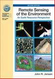 Remote Sensing of the Environment : An Earth Resource Perspective, Jensen, John R., 0131889508