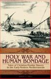 Holy War and Human Bondage, Robert C. Davis, 027598950X