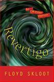 Revertigo, Floyd Skloot, 0299299503