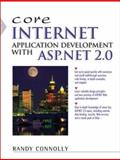 Core Internet Application Development with ASP. Net 2. 0, Connolly, Randy, 0321419502
