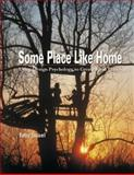 Some Place Like Home : Using Design Psychology to Create Ideal Places, Israel, Toby, 0470849509