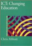 ICT - Changing Education, Abbott, Chris, 0750709502