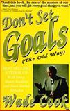 Don't Set Goals (The Old Way), Wade B. Cook, 0910019509