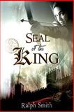 Seal of the King, Ralph Smith, 1491089504