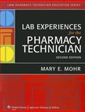 Lab Experiences for the Pharmacy Technician, Mohr, Mary E., 1605479500