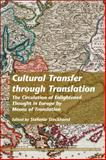 Cultural Transfer through Translation : The Circulation of Enlightened Thought in Europe by Means of Translation, , 9042029501