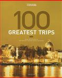 Travel + Leisure's the 100 Greatest Trips Of 2008, Dorling Kindersley Publishing Staff, 0135079500