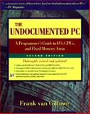The Undocumented PC : A Programmer's Guide to I/O, CPUs, and Fixed Memory Areas, Van Gilluwe, Frank, 0201479508