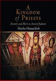 A Kingdom of Priests : Ancestry and Merit in Ancient Judaism, Himmelfarb, Martha, 0812239504