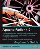 Apache Roller 4. 0, Beginner's Guide : A Comprehensive, Step-by-step Guide on How to Set up, Customize, and Market Your Blog Using Apache Roller, Romero, Alfonso, 184719950X