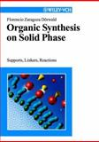 Organic Synthesis on Solid Phase : Supports, Linkers, Reactions, Zaragoza Dorwald, Florencio, 3527299505