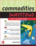 Commodities Demystified, Frush, Scott, 0071549501
